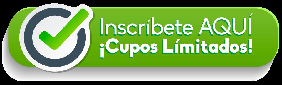 Inscríbete AQUÍ ¡Cupos Límitados!