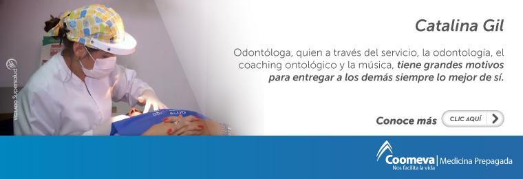Conoce a la odontologa Catalina Gil