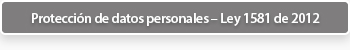 Protección de datos personales – Ley 1581 de 2012